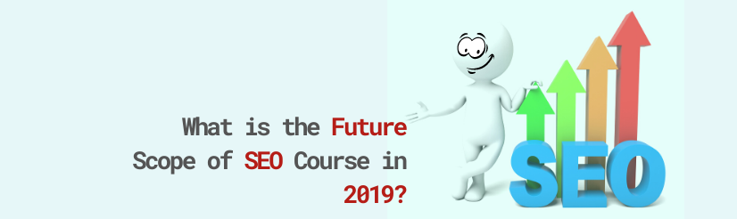 What is the Future Scope of SEO Course in 2019?